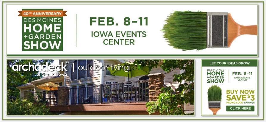 Des Moines Home + Garden Show (presented By Marketplace Events) Iowa Events  Center U2013 Hy Vee Hall; Downtown Des Moines Thursday, February 8th Thru  Sunday, ...