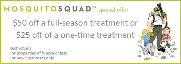 Mosquito Control Coupon for $50 off full-season treatment or $25 off a one time treatment