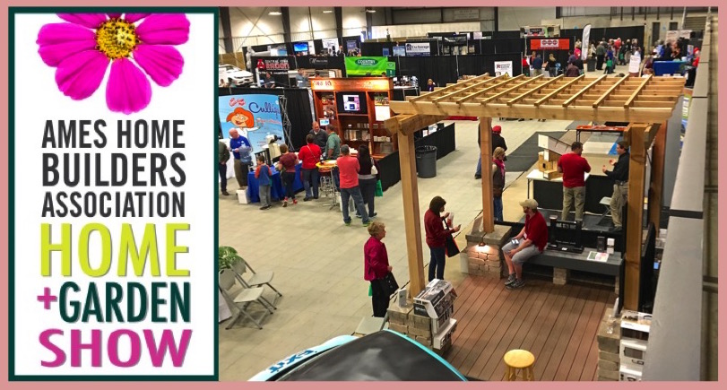 Ames Home Builders Association Home + Garden Show (first Annual) Saturday,  March 5th Thru Sunday, March 6th. Des Moines Home + Outdoor Living Show