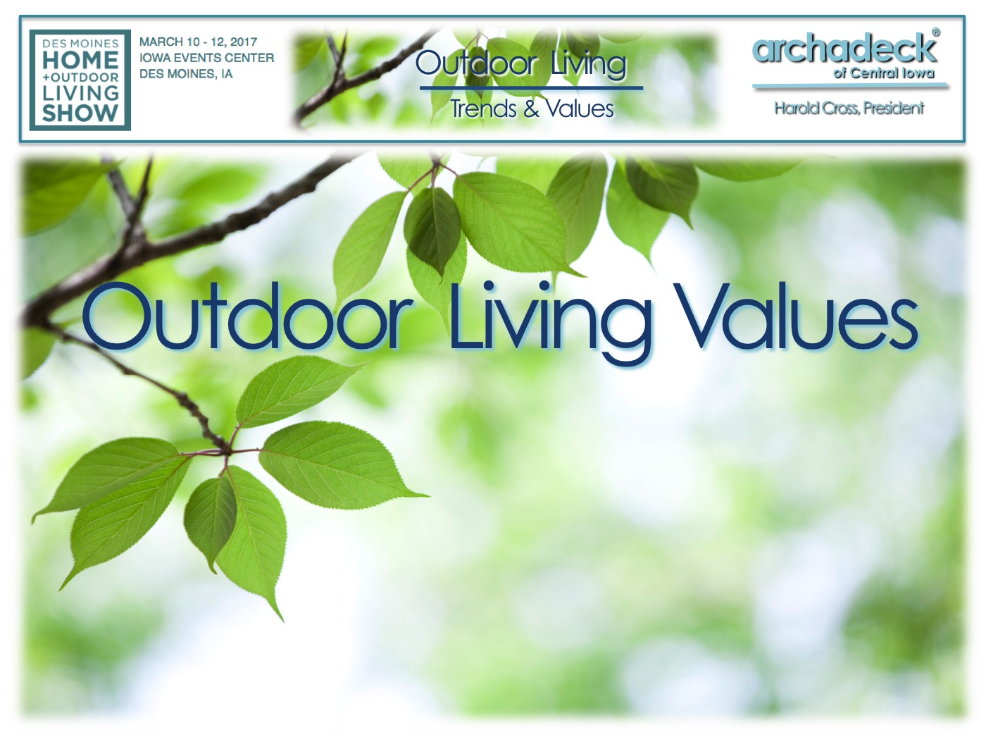 Archadeck - 2017 Home+Outdoor Living Show Presentation - Outdoor Living Values  Thumbnail